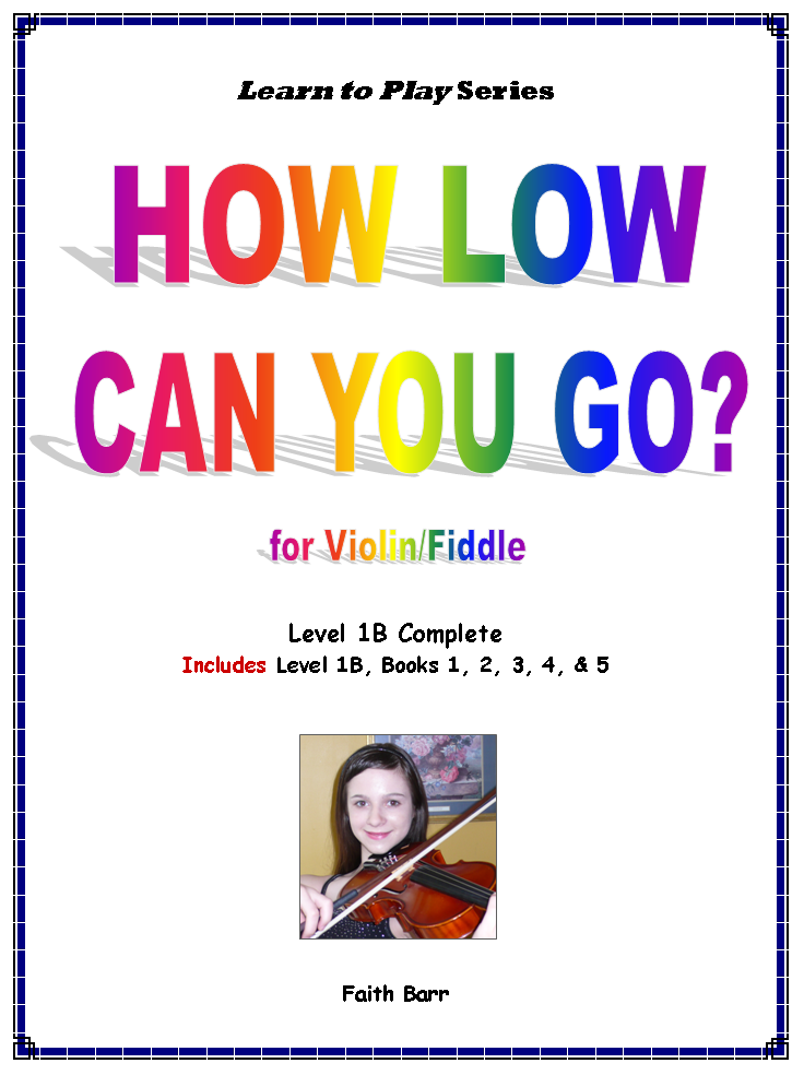 1B Learn To Play Violin How Low Can You Go? Level 1B Complete (5 books)